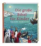 Die gro�e Bibel f�r Kinder