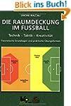 Die Raumdeckung im Fussball: Technik...