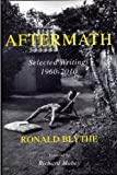 Aftermath: Selected Writings 1960-2010 (0954928695) by Blythe, Ronald