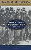 img - for What They Fought for 1861-1865 book / textbook / text book