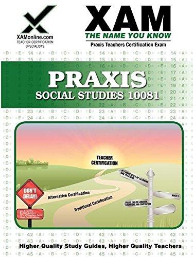 Praxis Social Studies 10081: Teacher Certification Exam (Xam Praxis)