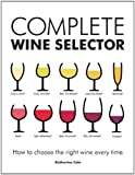 img - for Complete Wine Selector: How to Choose the Right Wine Every Time book / textbook / text book