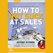 How to Not Suck at Sales (Live) | [Jeffrey Gitomer]