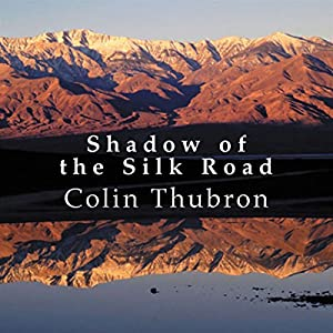 Shadow of the Silk Road Audiobook