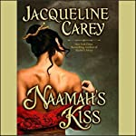 Naamah's Kiss (       UNABRIDGED) by Jacqueline Carey Narrated by Anne Flosnik