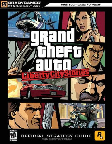 Grand Theft Auto™:Liberty City Stories Official Strategy Guide (Official Strategy Guides (Bradygames))