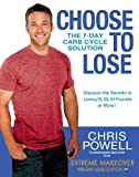 51sO2R1LJxL. SL160  Choose to Lose: The 7 Day Carb Cycle Solution
