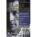 It's Not About The Bike: My Journey Back To Life. (Includes New Chapter on Tour de France 2000 and the Olympics)by Lance. Armstrong