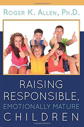 Raising Responsible, Emotionally Mature Children
