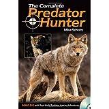 The Complete Predator Hunter ~ Michael Schoby