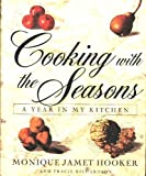 img - for Cooking with the Seasons: A Year In My Kitchen by Monique Hooker (1997-10-15) book / textbook / text book
