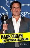 img - for Mark Cuban: The Maverick Billionaire book / textbook / text book