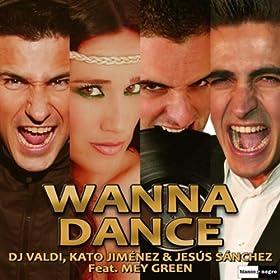 Wanna Dance - Original Mix