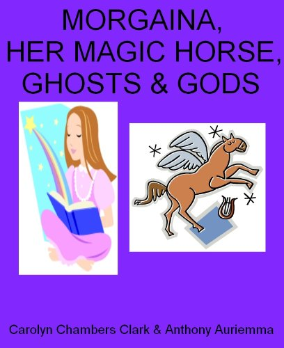 Morgaina, Her Magic Horse, Ghosts and Gods
