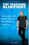 Hany Kubba The Teaching Blueprint: Concepts and Skills Required for Effective Teaching