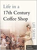 Life in a 17th Century Coffee Shop (Sutton Life)