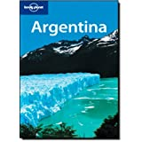 Lonely Planet Argentina (Country Guide) ~ Gregor Clark