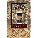 """Das Tor zur geistigen Welt: Seine Riegel und Scharnierevon """"Mieke Mosmuller"""""""