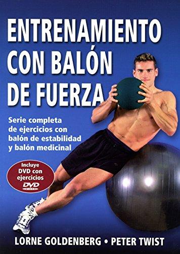 Entrenamiento con balón de fuerza : serie completa de ejercicios con balón de estabilidad y balón medicinal