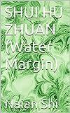 SHUI HU ZHUAN (Water Margin): 水浒传 (上) (English Edition)