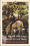 img - for The Crystal Spring: English Folk Songs Collected by Cecil Sharp book / textbook / text book