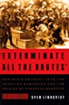 Exterminate All the Brutes: A Modern...