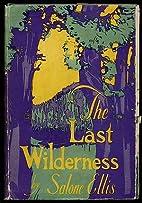 The Last Wilderness by Salone Ellis