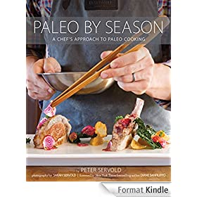 Paleo by Season: A Chef's Approach to Paleo Cooking (English Edition)