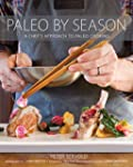 Paleo by Season: A Chef's Approach to...