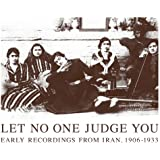 Let No One Judge You: Early Recordings from Iran 1