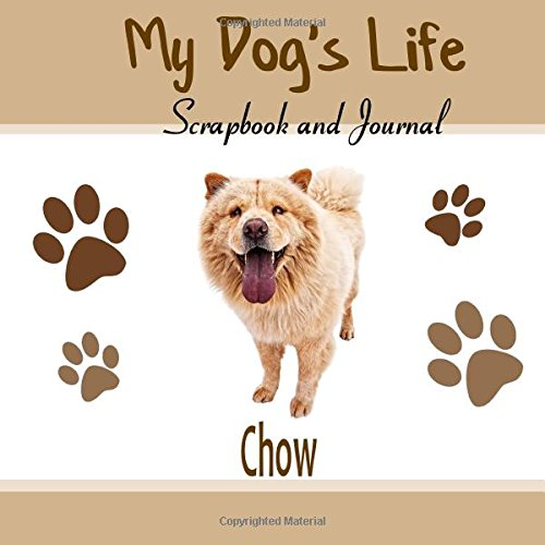 my-dogs-life-scrapbook-and-journal-chow-photo-journal-keepsake-book-and-record-keeper-for-your-dog