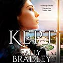 Kept Audiobook by Sally Bradley Narrated by Natalie Duke