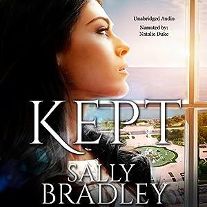 Kept Hörbuch von Sally Bradley Gesprochen von: Natalie Duke