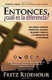 Entonces, Cual Es La Diferencia (Spanish Edition) (1591855209) by Ridenour, Fritz