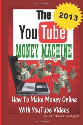 The YouTube Money Machine- How To Make Money Online With YouTube