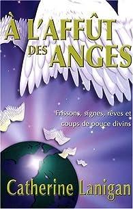 A l'affut des anges par Catherine Lanigan