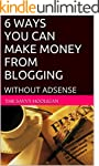 6 WAYS YOU CAN MAKE MONEY FROM BLOGGI...