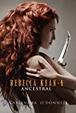 Rebecca Kean - Tome 4: Ancestral