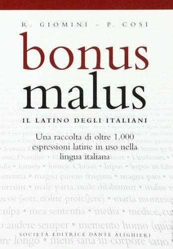 Bonus malus. Il latino degli italiani. Per le Scuole superiori