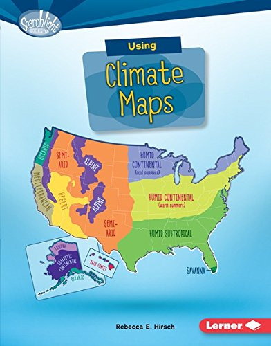 Rebecca E. Hirsch - Using Climate Maps (Searchlight Books TM - What Do You Know about Maps?)