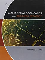 Managerial Economics & Business Strategy, 7th Edition