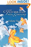 True Miracles with Genealogy, Vol. 2