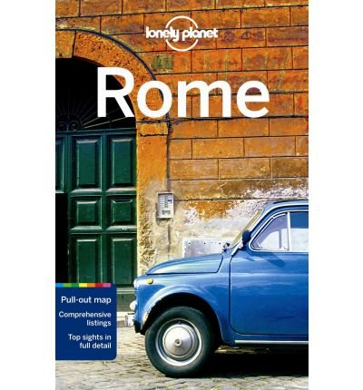 Duncan Garwood - [ [ [ Lonely Planet Rome [With Map] (Lonely Planet Rome) [ LONELY PLANET ROME [WITH MAP] (LONELY PLANET ROME) ] By Garwood, Duncan ( Author )Mar-01-2012 Paperback