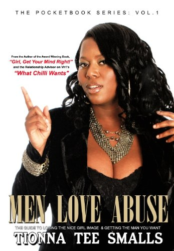 Men Love Abuse: The Guide to Losing the Nice Girl Image & Getting the Man You Want (The Pocketbook Series 1)
