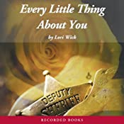 Every Little Thing About You: The Yellow Rose Trilogy, Book 1 | Lori Wick
