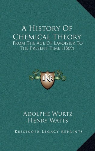 A History of Chemical Theory: From the Age of Lavoisier to the Present Time (1869)
