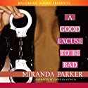 A Good Excuse to Be Bad (       UNABRIDGED) by Miranda Parker Narrated by Jennifer Kidwell