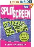 Split Screen: Attack of the Soul-Sucking Brain Zombies / Bride of the Soul-Sucking Brain Zombies