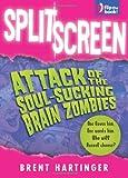 Split Screen: Attack of the Soul-Sucking Brain Zombies / Bride of the Soul-Sucking Brain Zombies (0060824085) by Hartinger, Brent