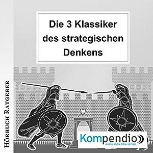 Die 3 Klassiker des strategischen Denkens Hörbuch